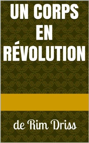 un corps en révolution: de Rim Driss (poésie de survie) (French Edition)