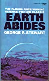 Earth Abides, George R. Stewart and Mary Stewart, 0449203905