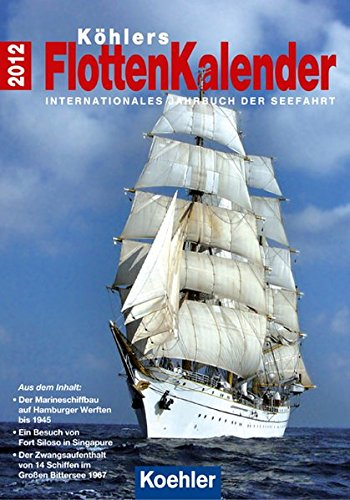 Köhlers FlottenKalender 2012: Internationales Jahrbuch der Seefahrt