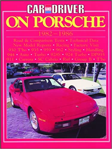 Porsche Road Test Book: Car and Driver on Porsche 1982-86 (Brooklands Road Tests): R.M. Clarke: 9780948207822: Amazon.com: Books