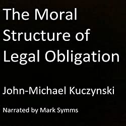 The Moral Structure of Legal Obligation