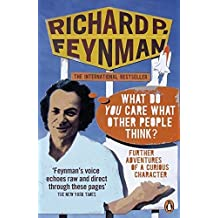 'What Do You Care What Other People Think?': Further Adventures of a Curious Character by Richard P Feynman (2007-09-06)