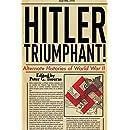 Hitler Triumphant: Alternate Histories of World War II