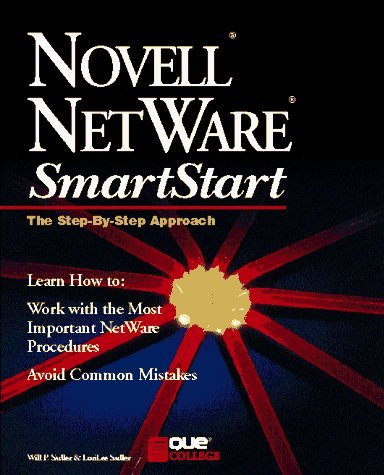 Novell NetWare (Smartstart (Oasis Press)) by Preston, John, Sadler, Lorilee (1997) Paperback by Que