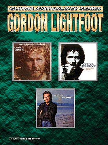 Gordon Lightfoot -- Guitar Anthology: Authentic Guitar TAB (Guitar Anthology Series) ()