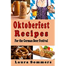 Oktoberfest Recipes for the German Beer Festival (Cooking Around the World Book 8)