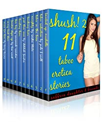 Shush! 2: A Taboo Erotica Collection