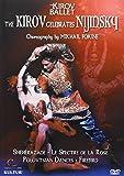 The Kirov Celebrates Nijinsky / Sheherazade, La Spectre de la Rose, The Polovtsian Dances, The Firebird