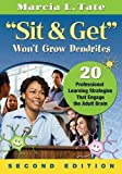Sit and Get Won't Grow Dendrites 2nd Edition