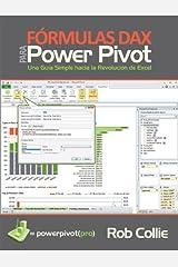 Formulas DAX para PowerPivot: Una guia simple hacia la revolucion de Excel (Spanish Edition) Kindle Edition