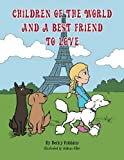 Children of the World and a Best Friend to Love, Becky Robbins, 1481773305