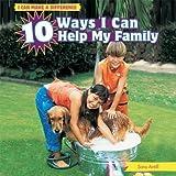 10 Ways I Can Help My Family, Sara Antill, 1448862043