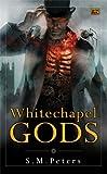 """""""Whitechapel Gods"""" av S.M. Peters"""