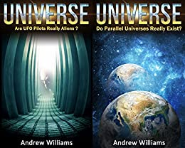 Universe (2in1): Are UFO Pilots Really Aliens? and Do Parallel Universes Really Exist?