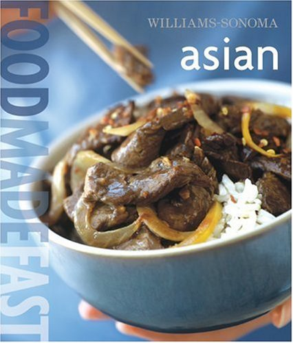 Williams-Sonoma: Food Made Fast Asian (Food Made Fast)