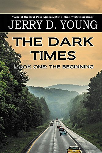 The Dark Times: Part One - The Beginning by [Young, Jerry D.]