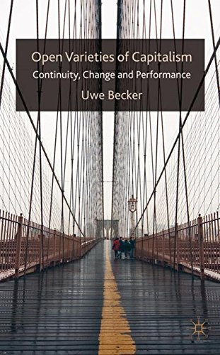 Open Varieties of Capitalism: Continuity, Change and Performances