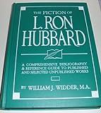 The Fiction of L. Ron Hubbard, William J. Widder, 0884049361