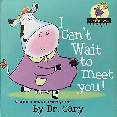I Can't Wait To Meet You! (Tummy Love Prenatal Books)