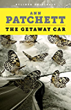 The Getaway Car: A Practical Memoir About Writing and Life