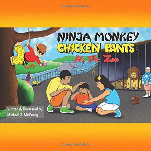 Ninja Monkey Chicken Pants: At the Zoo: Michael J. McCurdy ...