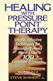 img - for Healing with Pressure Point Therapy: Simple, Effective Techniques for Massaging Away More Than 100 Common Ailments book / textbook / text book