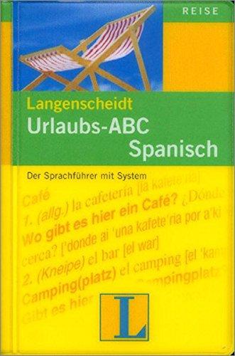 Langenscheidt Urlaubs-ABC Spanisch: Der Sprachführer mit System