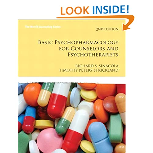 Basic Psychopharmacology for Counselors and Psychotherapists (2nd Edition) (Merrill Counseling) Richard S. Sinacola and Timothy S. Peters-Strickland