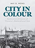 City in Colour: Rediscovered Stories of Victoria's Multicultural Past