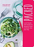 Packed: Lunch Hacks and Recipes to Squeeze More...