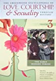 The Greenwood Encyclopedia of Love, Courtship, and Sexuality Through History, James T. Sears, 0313336539