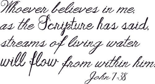 John 7:38, Vinyl Wall Art, Whoever Believes Streams Living Water Flow Within Him]()