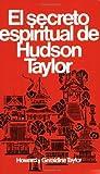img - for Secreto espiritual de Hudson Taylor (Spanish Edition) by Howard y Geraldine Taylor (1988-04-27) book / textbook / text book
