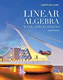 Linear Algebra with Applications (The Jones & Bartlett Learning Series in Mathematics)