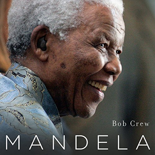 Mandela: His Life and Legacy for South Africa and the World by Audible Studios