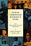 Texas Through Women's Eyes: The Twentieth-Century Experience (Louann Atkins Temple Women & Culture Series)