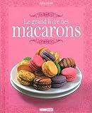Le grand livre des macarons