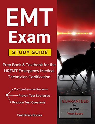 EMT Exam Study Guide: Prep Book & Textbook for the NREMT Emergency Medical Technician Certification - medicalbooks.filipinodoctors.org