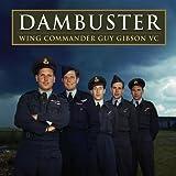 Dambuster: Guy Gibson VC
