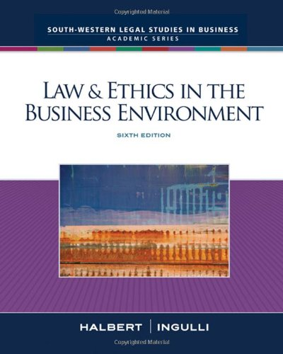Law & Ethics in the Business Environment - Sixth Edition