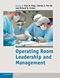 img - for Operating Room Leadership and Management (Cambridge Medicine (Hardcover)) book / textbook / text book