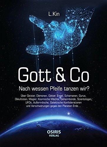 Gott & Co: Nach wessen Pfeife tanzen wir?