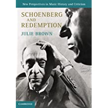 Schoenberg and Redemption (New Perspectives in Music History and Criticism)