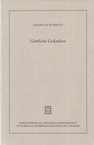 Göttliche Gedanken: Zur Metaphysik der Erkenntnis bei Descartes, Malebranche, Spinoza und Leibniz (Philosophische Abhandlungen)
