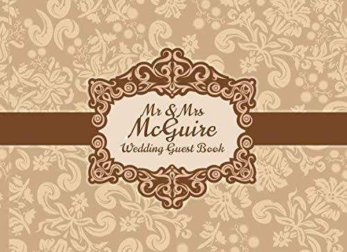Mr & Mrs McGuire Wedding Guest Book: Blank Lined 100 Pages (Wedding Binder Certificate)