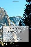 Freedom - Aphorisms, Sorin Cerin, 1494897776