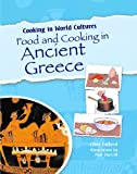 Food and Cooking in Ancient Greece, Clive Gifford, 1615323619