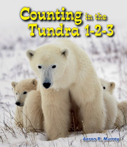 Counting in the Tundra 1-2-3 (All About Counting in the Biomes)