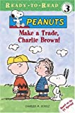 img - for Make a Trade, Charlie Brown! (Peanuts Ready-To-Read) book / textbook / text book