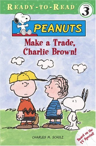 Make a Trade, Charlie Brown! (READY-TO-READ LEVEL 3) PDF